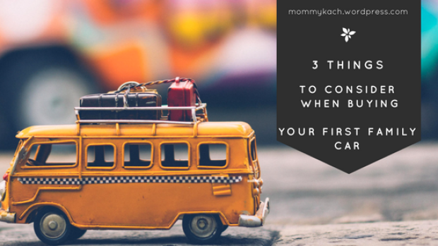 3-things-to consider-when-buying-your-first-family-car